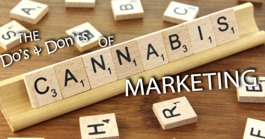 The Do's and Don'ts of Cannabis Marketing